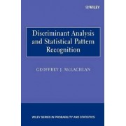 Discriminant Analysis and Statistical Pattern Recognition by Geoffrey J. McLachlan
