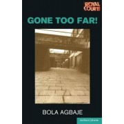 Gone Too Far! by Bola Agbaje