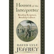 Houses of the Interpreter by David Lyle Jeffrey