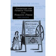 Advertising and Satirical Culture in the Romantic Period by John Strachan
