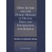 Open Access and the Public Domain in Digital Data and Information for Science by U.S. National Committee for CODATA