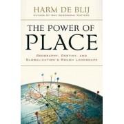 The Power of Place by Harm J. De Blij