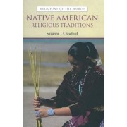 Native American Religious Traditions by Suzanne J. Crawford