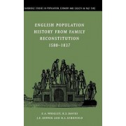 English Population History from Family Reconstitution 1580-1837 by E. A. Wrigley