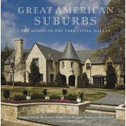 The Homes of the Park Cities, Dallas by Virginia Savage McAlester