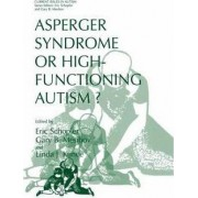 Asperger Syndrome or High-Functioning Autism? by Eric Schopler
