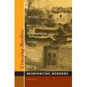 Crossing Borders, Reinforcing Borders by Pablo Vila