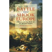 The Battle That Shook Europe by Peter Englund