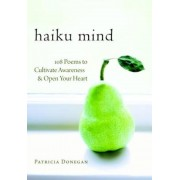 Haiku Mind: 108 Poems to Cultivate Awareness and Open Your Heart, Paperback
