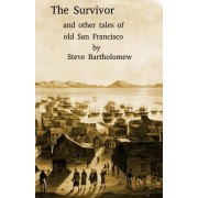 The Survivor and Other Tales of Old San Francisco