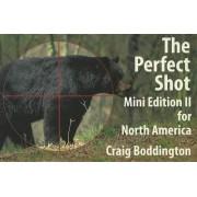 Perfect Shot: Mini Edition II for North America by Craig Boddington