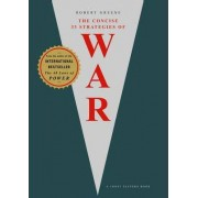 The Concise 33 Strategies of War by Robert Greene