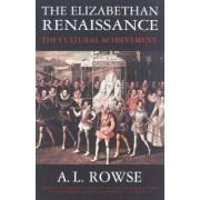 The Elizabethan Renaissance by A L Rowse