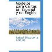 Modelos Para Cartas En Espanol y En Engles by Rafael Diez De La Cortina