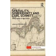 Spatiality, Sovereignty and Carl Schmitt by Stephen Legg