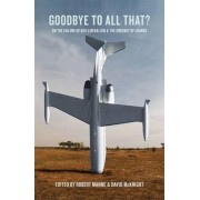 Goodbye to All That? by Robert Manne
