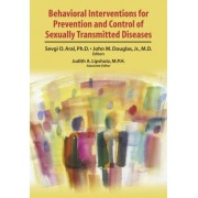 Behavioral Interventions for Prevention and Control of Sexually Transmitted Diseases by Hunter H. Handsfield