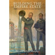 Building the Empire State: Political Economy in the Early Republic