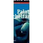Palatul chelfanelii ed.2013 - Pascal Bruckner