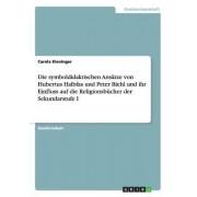 Die Symboldidaktischen Ansatze Von Hubertus Halbfas Und Peter Biehl Und Ihr Einfluss Auf Die Religionsbucher Der Sekundarstufe I