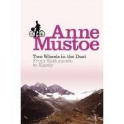 Two Wheels In The Dust by Anne Mustoe