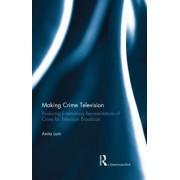 Making Crime Television by Anita Lam