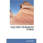 Hugo Wolfs Musikalische Kritiken by Hugo Wolf