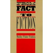 From Fact to Fiction by Shelley Fisher Fishkin