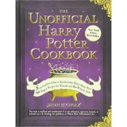 Dinah Bucholz The Unofficial Harry Potter Cookbook: From Cauldron Cakes to Knickerbocker Glory--More Than 150 Magical Recipes for Wizards and Non-Wizards Alike