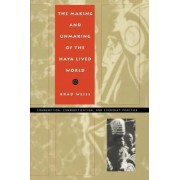 The Making and Unmaking of the Haya Lived World by Brad Weiss