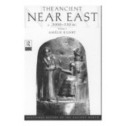 The Ancient Near East by Amelie Kuhrt