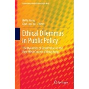 Ethical Dilemmas in Public Policy 2016 by Betty Yung