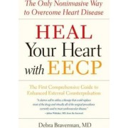 Overcome Heart Disease with Eecp by Debra Braverman