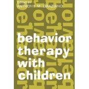 Behavior Therapy with Children: Volume 1 by Anthony M. Graziano