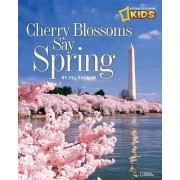 Cherry Blossoms Say Spring by Jill Esbaum