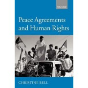 Peace Agreements and Human Rights by Christine Bell