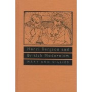 Henri Bergson and British Modernism by Mary Ann Gillies