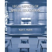 Legal Aspects of Special Education by Kurt Hulett
