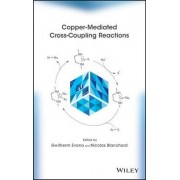 Copper-Mediated Cross-Coupling Reactions by Gwilherm Evano