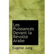 Les Puissances Devant La R Volte Arabe by Eugne Jung
