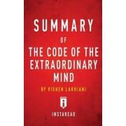 Summary of the Code of the Extraordinary Mind by Instaread Summaries