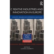 Creative Industries and Innovation in Europe by Luciana Lazzeretti