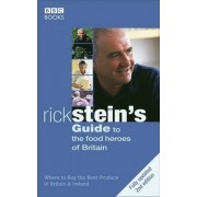Rick Stein's Guide to the Food Heroes of Britain by Rick Stein