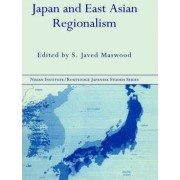 Japan and East Asian Regionalism by S.Javed Maswood