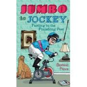 Jumbo to Jockey by Dominic Prince