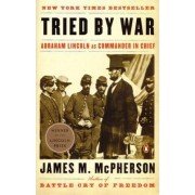 Tried by War by James McPherson
