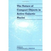 The Nature of Compact Objects in Active Galactic Nuclei by Andrew Robinson