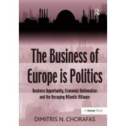 The Business of Europe is Politics by Dimitris N. Chorafas