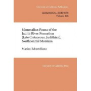 Mammalian Fauna of the Judith River Formation (Late Cretaceous, Judithian), North Central Montana by Marisol Montellano