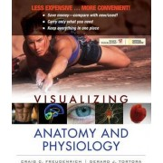 Visualizing Anatomy and Physiology by Craig Freudenrich